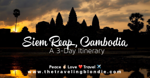 Siem Reap, Cambodia: A 3 Day Itinerary