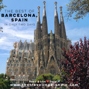 The Best Of Barcelona Spain In Only Two Days