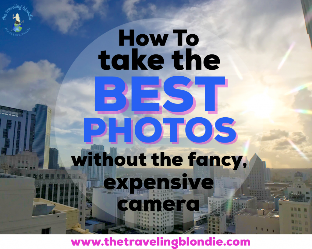 How to Take the BEST Photos, Without a Fancy, Expensive Camera